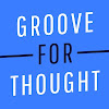grooveforthought