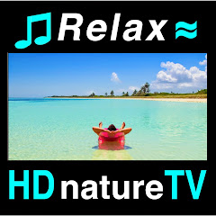 HDnatureTV: Relaxing Music & Nature Sounds Videos