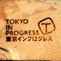 TOKYO IN PROGRESS