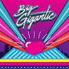 Big Gigantic