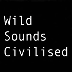 Wild Sounds Civilised