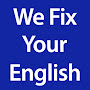 We Fix Your English