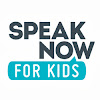 Speak Now for Kids