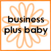 Business Plus Baby