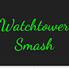 WatchtowerSmash