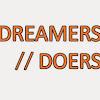 Dreamers // Doers