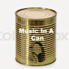 MusicInACan