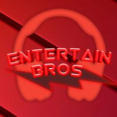 Entertain Bro's