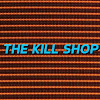 [THE KILL SHOP]