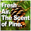 Fresh Air. The Scent of Pine.