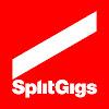 Split Gigs