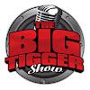 The BigTiggerShow