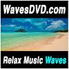 WavesDVDcom: Relax Music & Nature Sounds Videos