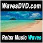 WavesDVDcom: Relax Music Waves Videos