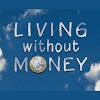 LivingWithoutMoney
