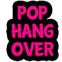 Pophangover