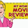 MyMomsMovieReviews