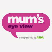 Mums Eye View