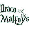 Draco & the Malfoys