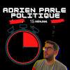 Adrien parle politique