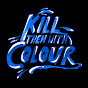 killthemwithcolour