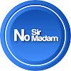 No Sir No Madam
