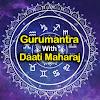 Gurumantra With Daati Maharaj