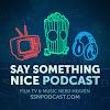 Say Something Nice Podcast