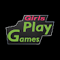 Girls Play Games