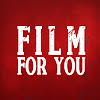 FILM FOR YOU