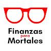 Finanzas para Mortales Educación Financiera