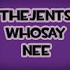 TheJentsWhoSayNee