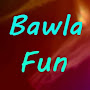 Bawla Fun