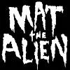 Mat The Alien