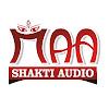 Maa Shakti Audio