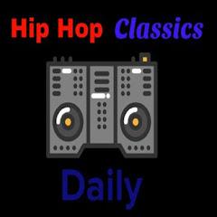 Hip Hop Classics Daily