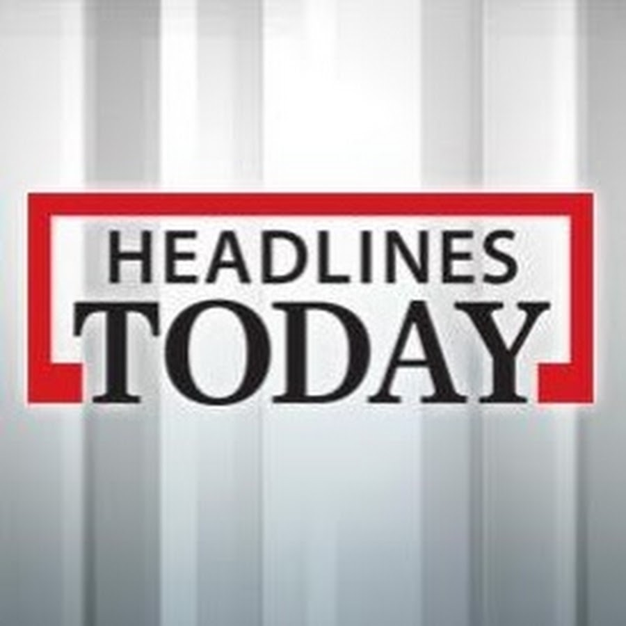 Latest News Channel: Headlines Today