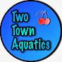 Two Town Aquatics