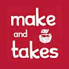 Make and Takes