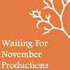 Waiting For November Productions