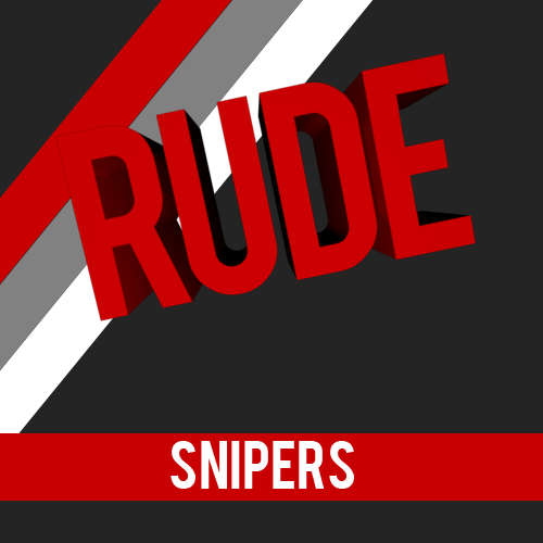 RudeSnipers