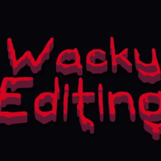 WackyEditing
