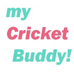 My cricket  buddy