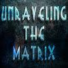 UNRAVELING THE MATRIX