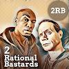 2 Rational Bastards