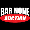 BAR NONE AUCTION