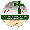 DELEGACIÓN PARA LA NUEVA EVANGELIZACIÓN