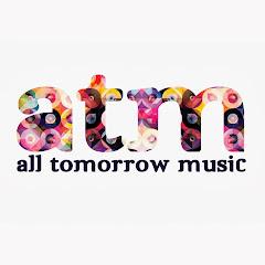 All Tomorrow's Music