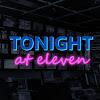 Tonight at 11
