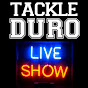 tackle duro